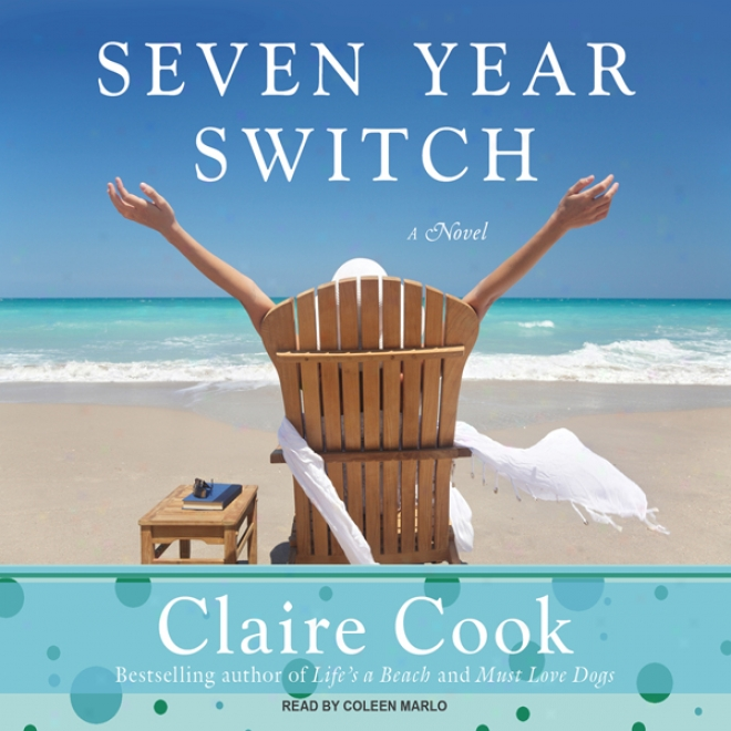 Seven Year Switch: A Novel (unabridge)d