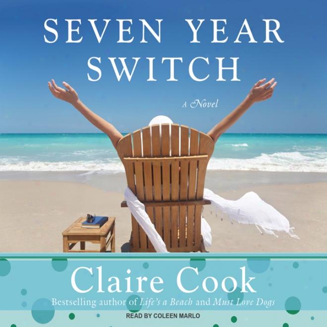 Seven Year Switch: A Novel (unabridge)d