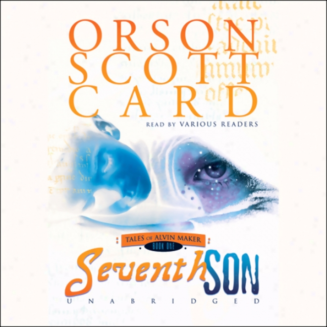 Seventh Son: Tales Of Alvin Maker, Book 1 (unabridged)