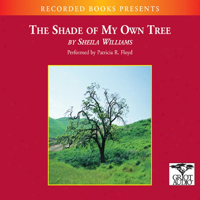Shade Of My Own Tree (unabridged)