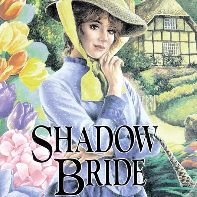 Shadow Bride: The Bridess Of Montclair, Book 7 (unabridged)
