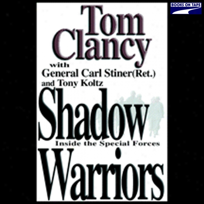 Shadow Warriors: Inside The Special Forces (unabridged)