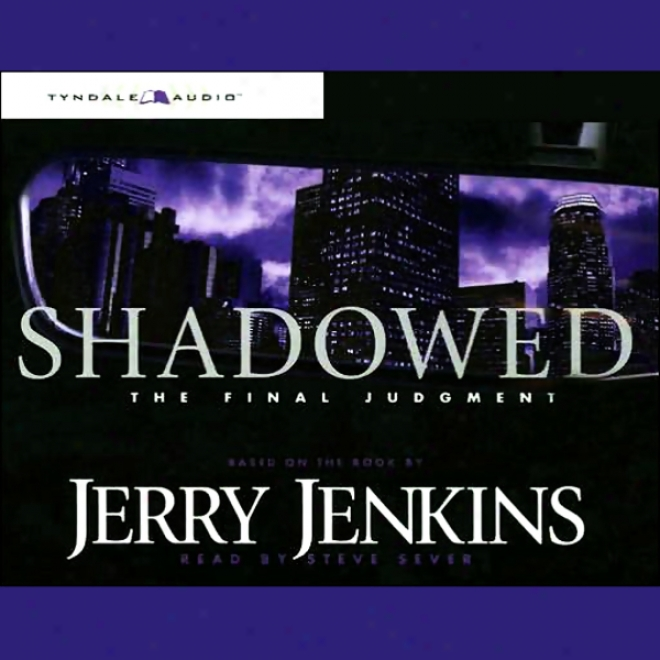 Shadowed: The Final Judgmenr