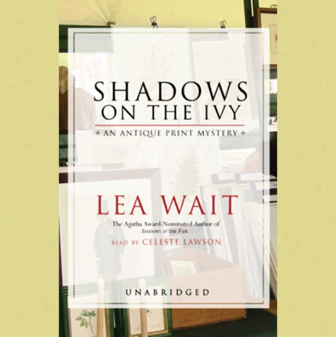 Shadows On The Ivy: An Antique Print Mystery (unabridgsd)
