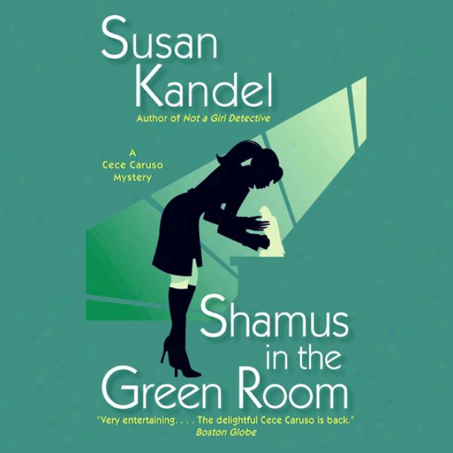 Shamus In A Green Room: A Cece Caruso Mystery (unabridged)