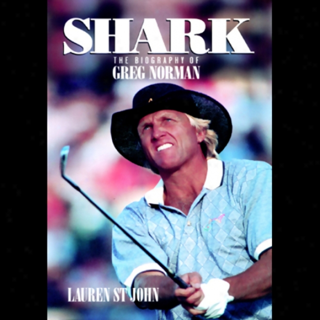 Shsrk: The Biography Of Greg Norman (unabridged)