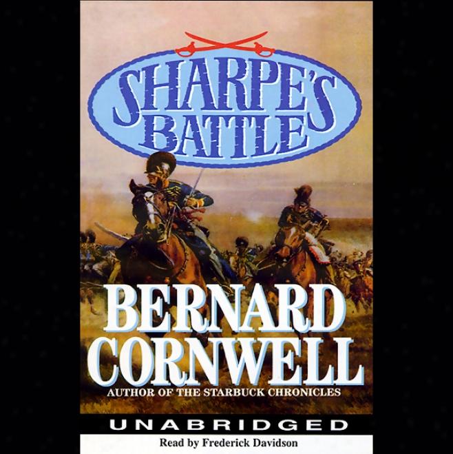 Sharpe's Battle: Book Xii Of The Sharpe Series (unabridgee)