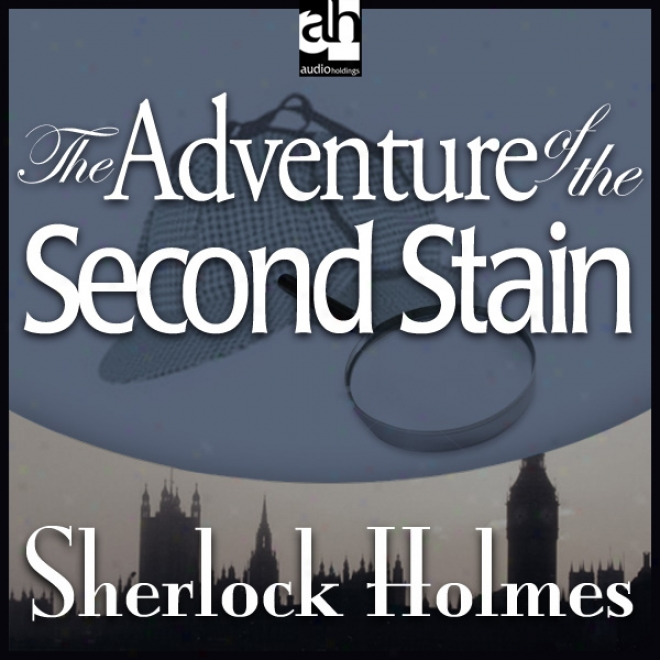 Sherlock Holmes: The Adventure Of The Second Stain (unabridge)d