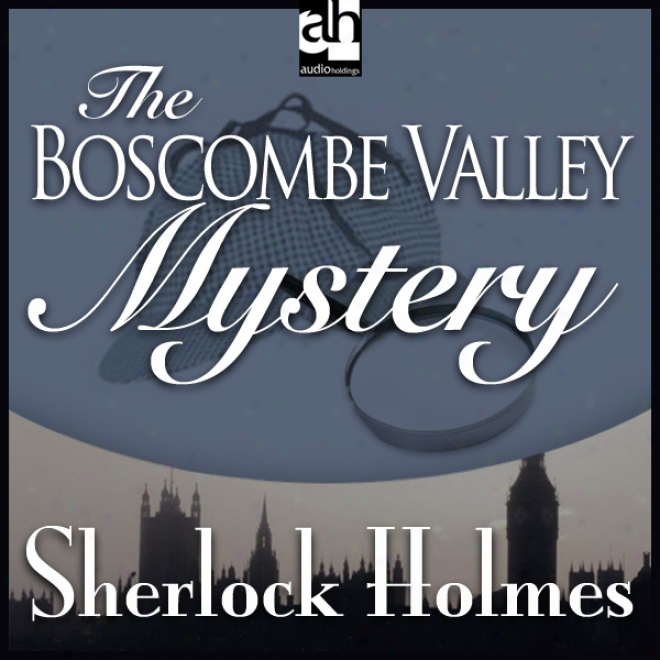 Sherlock Holmes: The Boscombe Valley Mystery (unabridged)