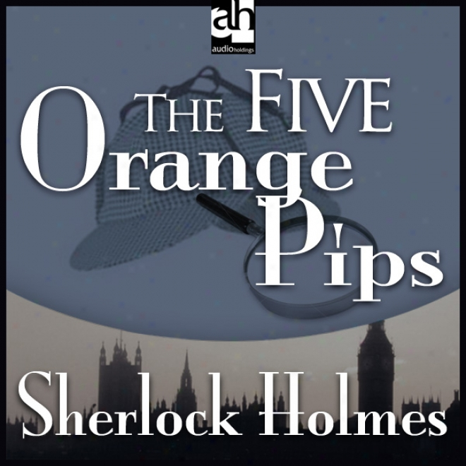 Sherlock Holmes: The Five Orange Pips (unabridged)