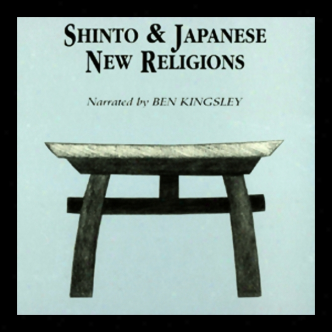 Shinto And Japanese New Religions (unabridged)