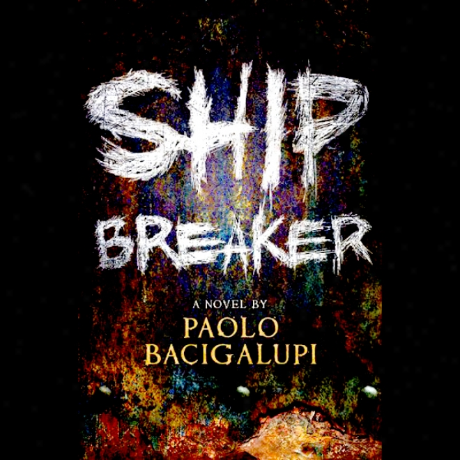 Ship Breaker (unabridged)
