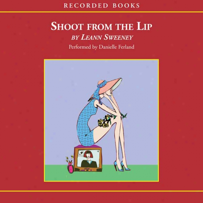 Shoot From The Lip (unabridged)