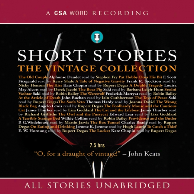Short Stories: The Vinfage Collectioj (unabridged)