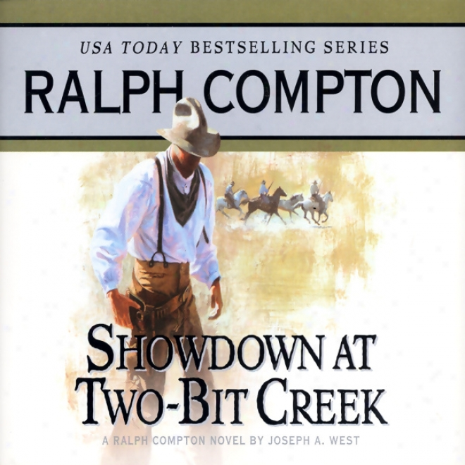 Showdown At Two-bit Creek: A Ralph Compton Novel By Joseph A. West
