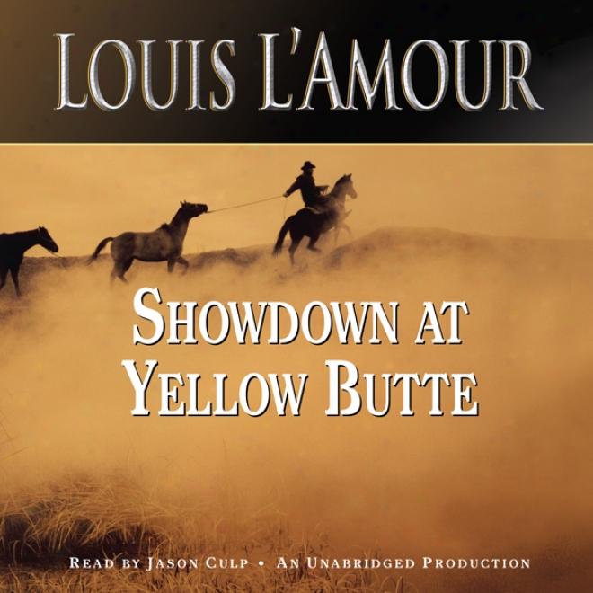 Showdown At Yellow Butte (unabridged)