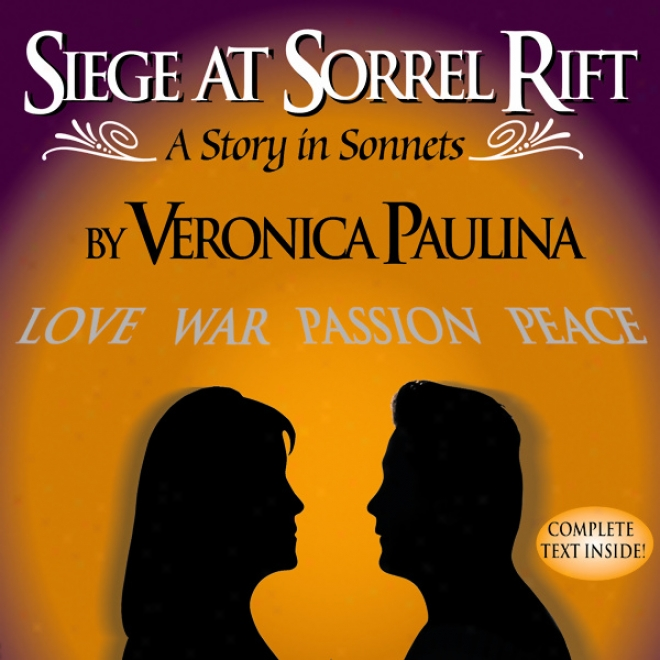 Siege At Sorrel Rift: A Story InS onnets (unabridged)