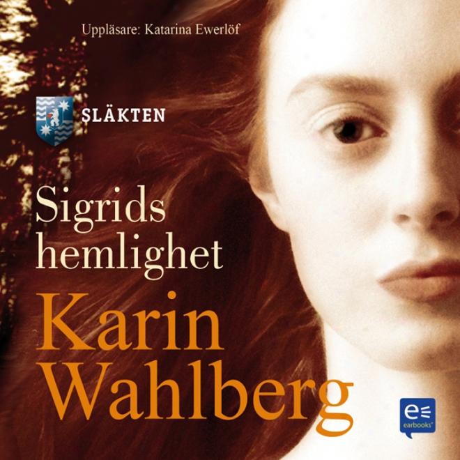 Sigrids Hemlighet [sigrix's Secret]: Slakten Del Ii (unabridged)