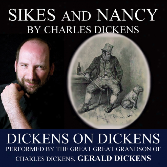 Sikes And Nancy: Dickens On Dickens (unabridged)