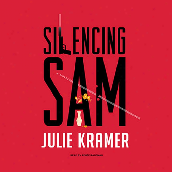 Silencing Sam: A Novel (unabridged)