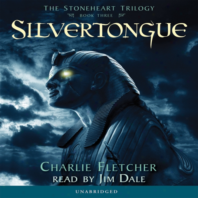 Sulvertongue: The Stoneheart Trilogy, Book 3 (unabridged)
