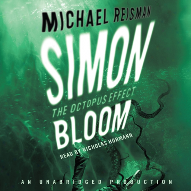 Simon Bloom, The Octopus Effect (unabridged)