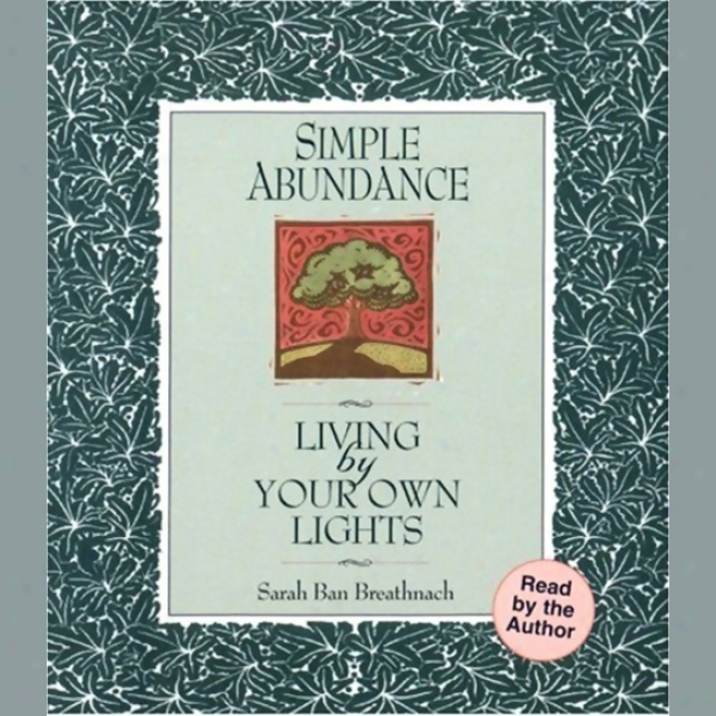 Unmistakable Abundance: Living By Yojr Own Lights