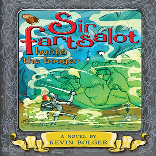 Sir Fartsalot Hunts The Booger (unabridged)