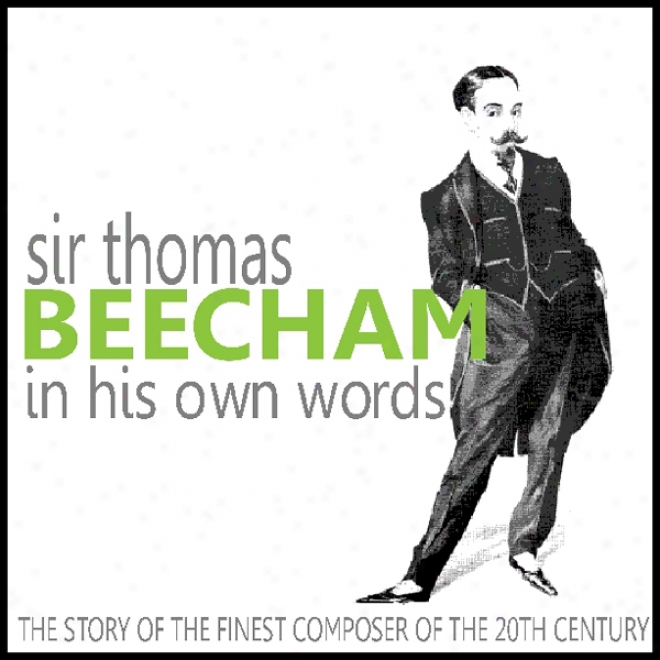 Sir Thomas Beecham In His Own Words