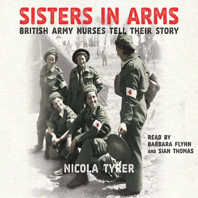 Sisters In Arma: British Army Nurses Tell Their Story