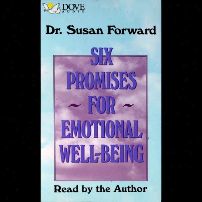 Six Promises For Emotional Well-being (unabridged)