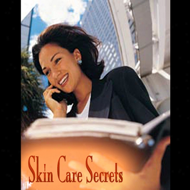 Skin Care Secrets (unabridged)