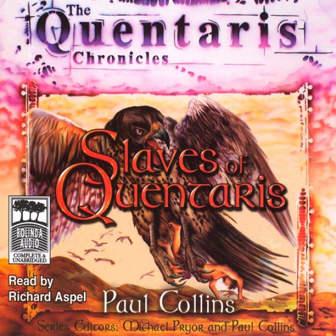 Slaves Of Quentaris: Quentaris Chronicles, Book 6 (unabridged)