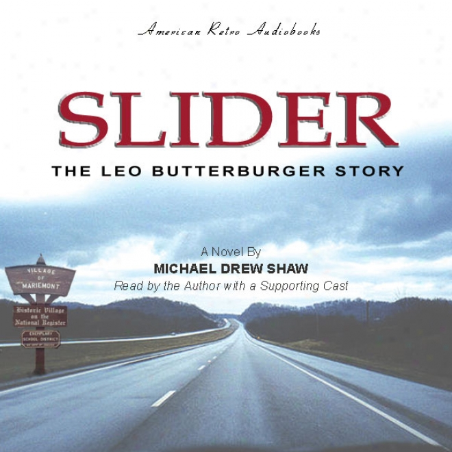 Slider: The Leo Butterburger Stort (unabridged)