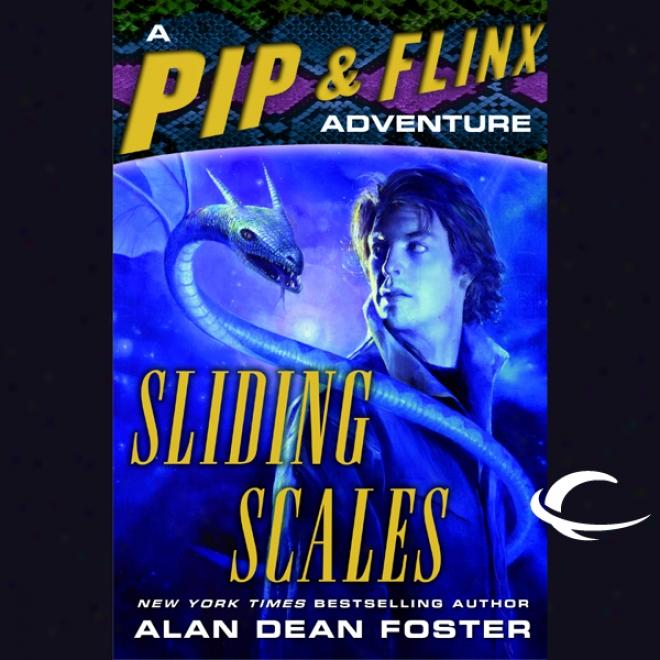 Sliding Scales: A Pip & Flinx Adventure (unabridged)