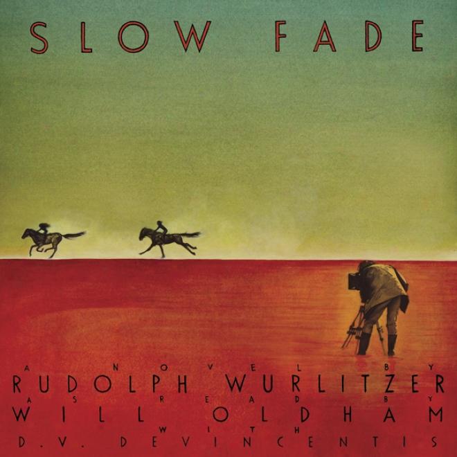 Slow Fade (unabridged)