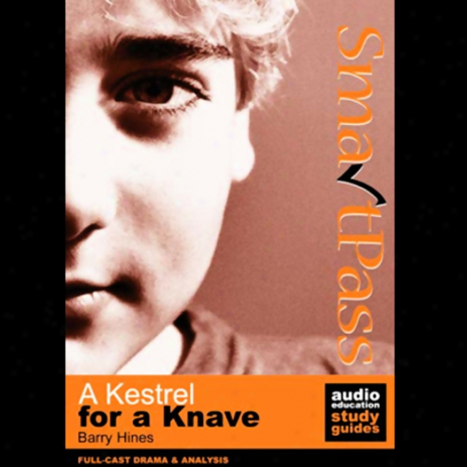 Smartpass Audio Education Study Guide To A Kestrel According to A Knave (dramatised)