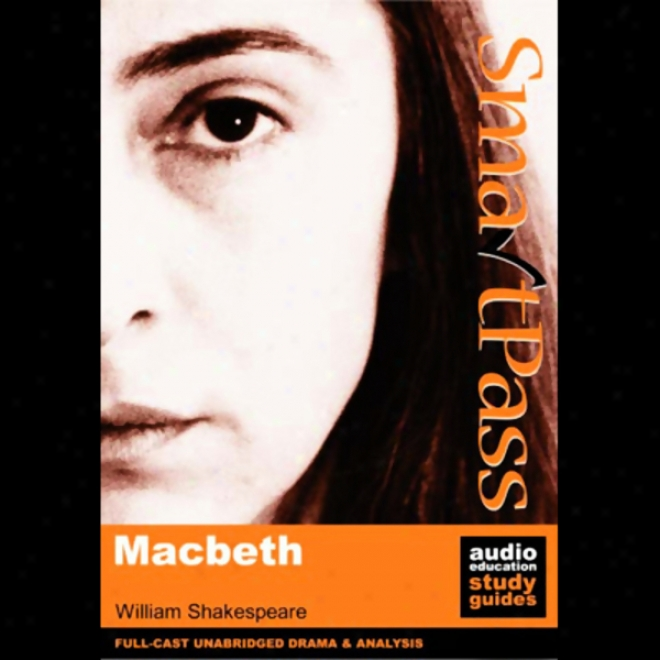 Smartpass Audio Education Study Guide To Macbeth (unabridged, Dramatised)