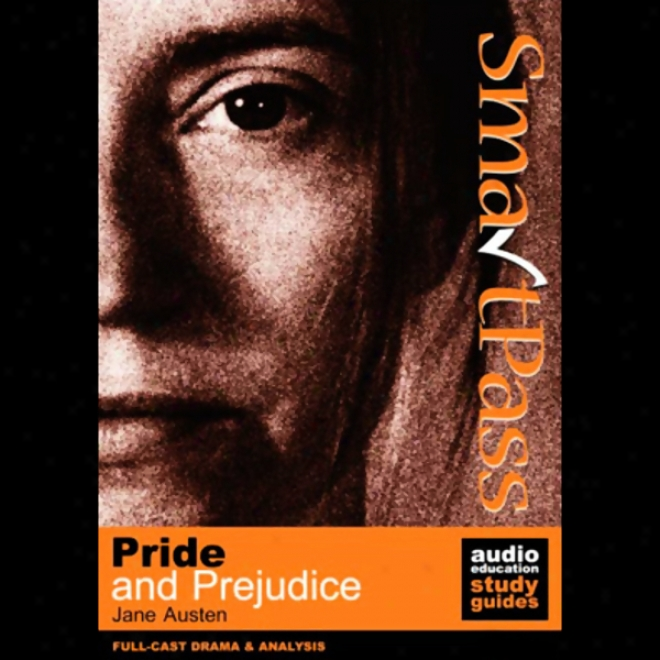 Smartpass Audio Education Study Guide To Pride And Prejudgment (dramatised)