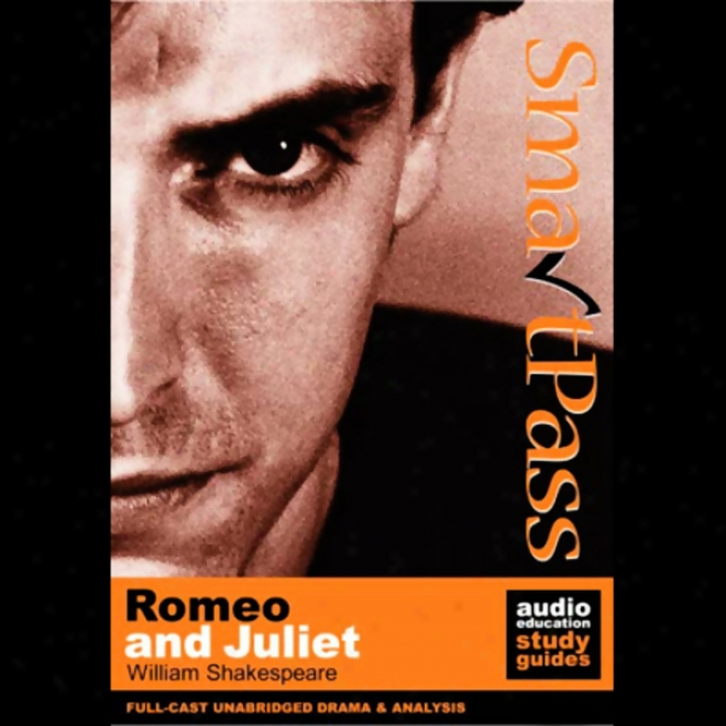Smartpzss Audio Education Investigate Guide To Romeo And Juliet (unabridged, Dramatised)