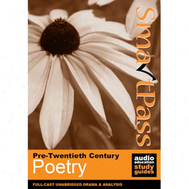 Smartpass Guide To Pre-twentieth Century Poetry: Audio Education Study Guide (unabridged)