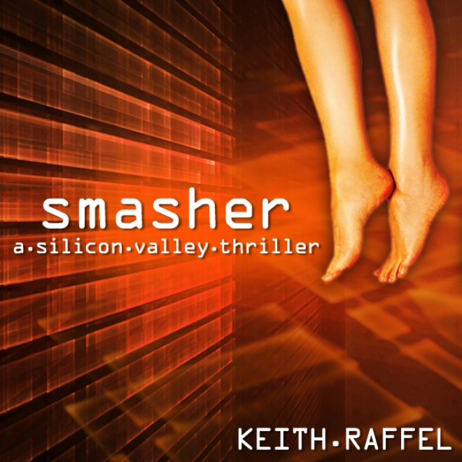 Smasher: A Silicon Valley Thriller (unabridged)