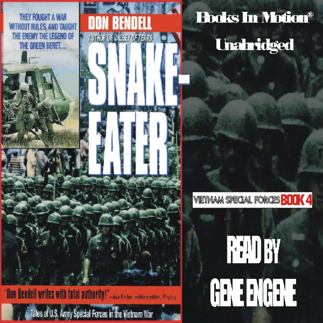 Snake-eater: Vietnam Special Forces Series, Book 4 (umabridged)