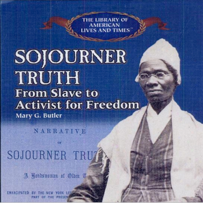 Sojourner Truth: From Slave To Activist For Freedom (unabridged)