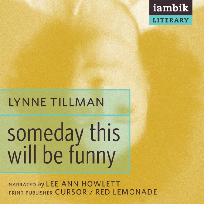 Someday This Will Be Funny (unabridged)