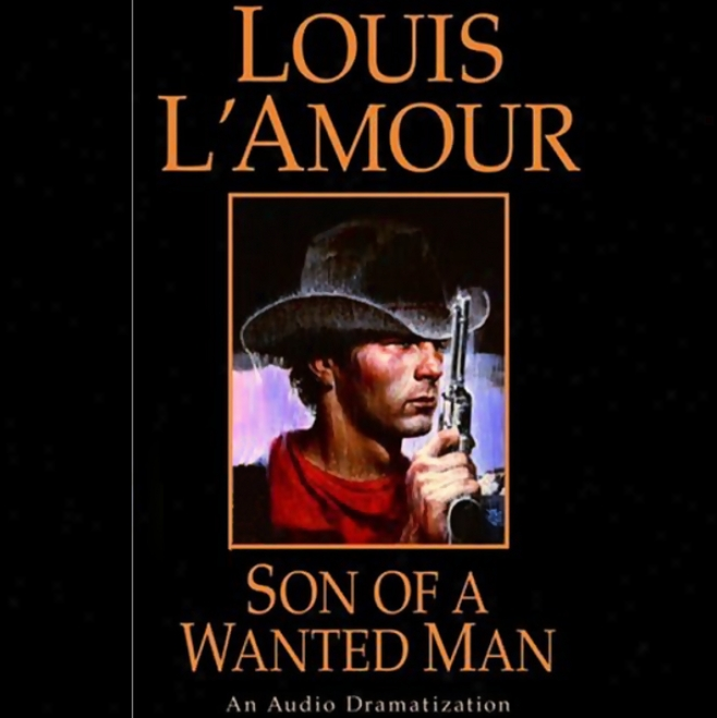Son Of A Wanted Man (dramatized)