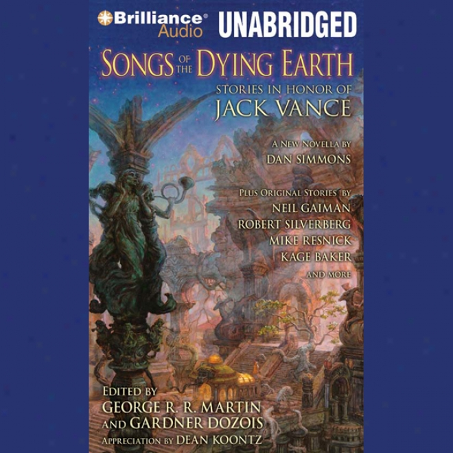 Songs Of The Dying Soil: Stories In Honor Of Jack Vance (unabridged)