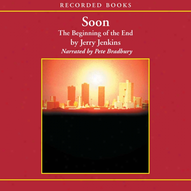 Soon: The Beginning Of The End (unabridged)