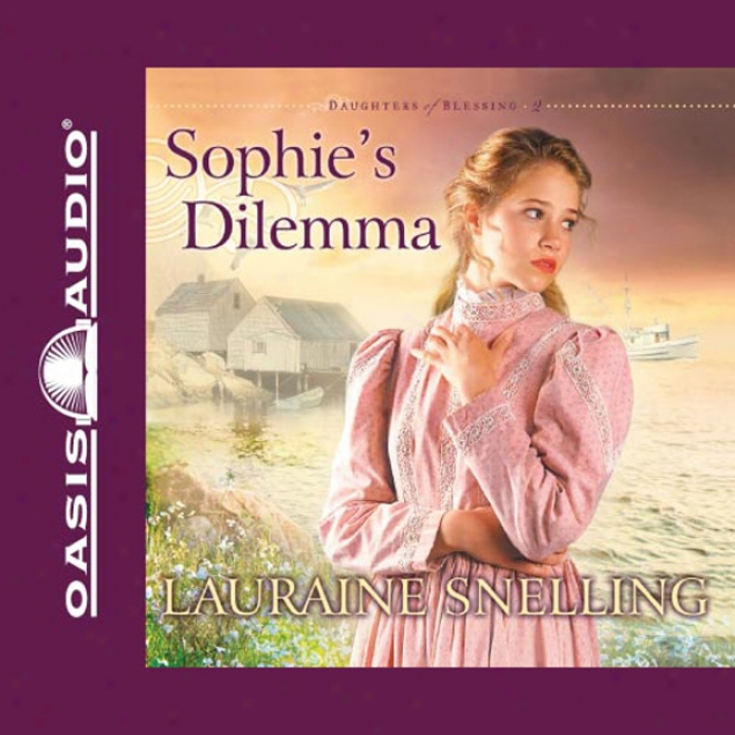 Sophie's Dilemma: Daughters Of Blessings #2