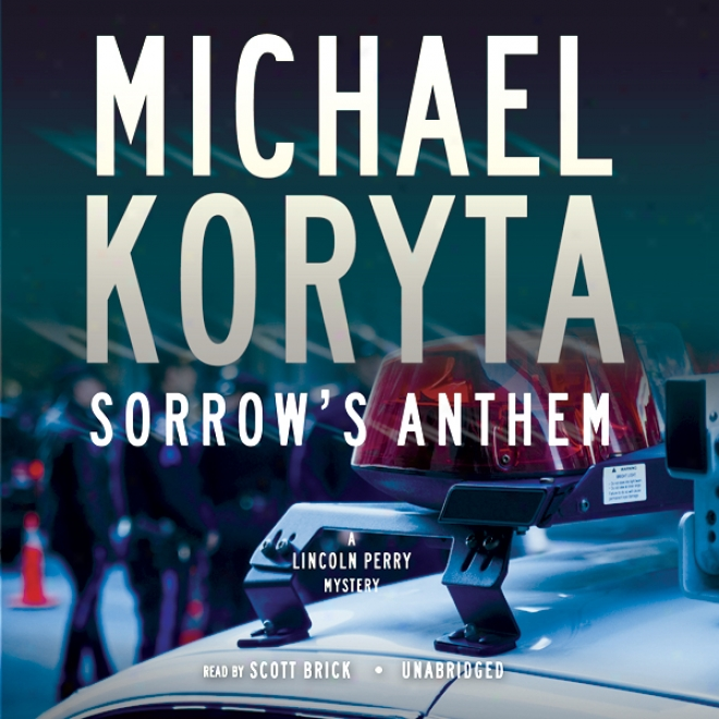 Sorrow's Anthem: A Lincoln Perr yMystery (unabridged)